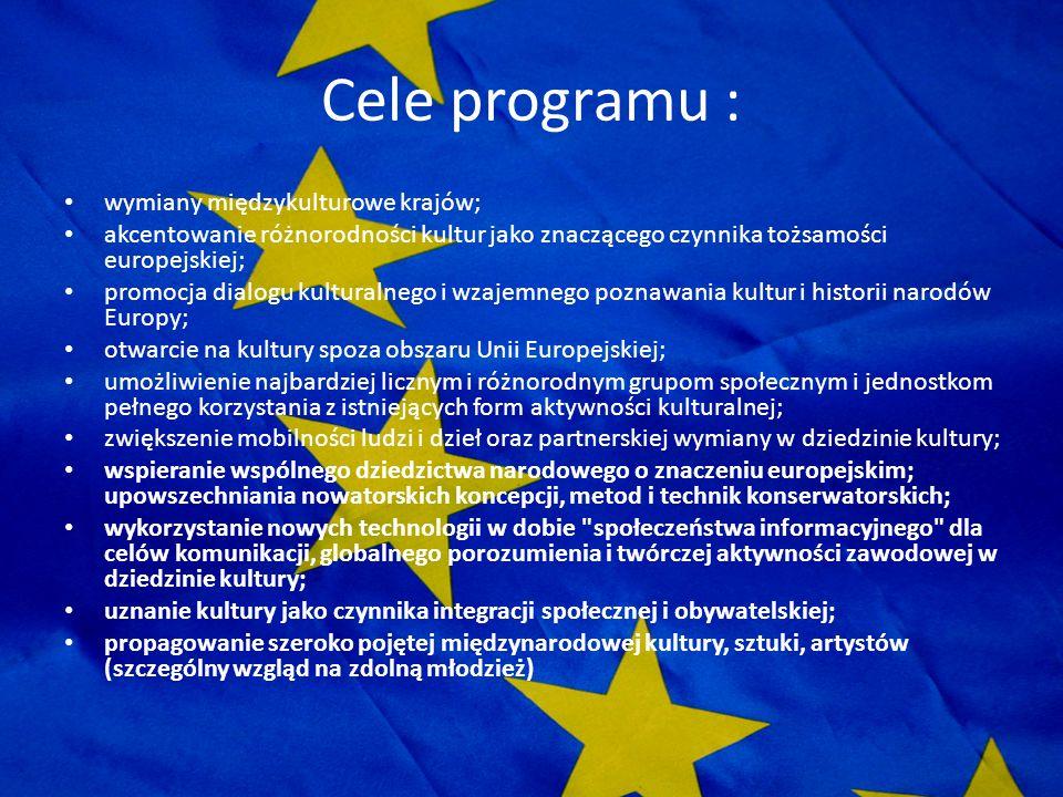 Cele programu : wymiany międzykulturowe krajów; akcentowanie różnorodności kultur jako znaczącego czynnika tożsamości europejskiej; promocja dialogu k