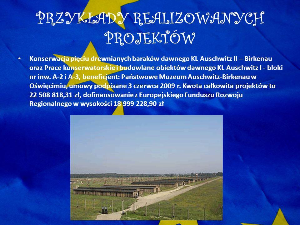 PRZYKŁADY REALIZOWANYCH PROJEKTÓW Konserwacja pięciu drewnianych baraków dawnego KL Auschwitz II – Birkenau oraz Prace konserwatorskie i budowlane obi