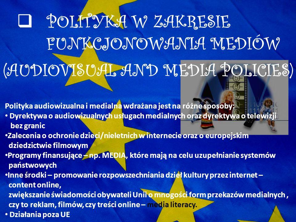 (AUDIOVISUAL AND MEDIA POLICIES)  POLITYKA W ZAKRESIE FUNKCJONOWANIA MEDIÓW Polityka audiowizualna i medialna wdrażana jest na różne sposoby: Dyrekty