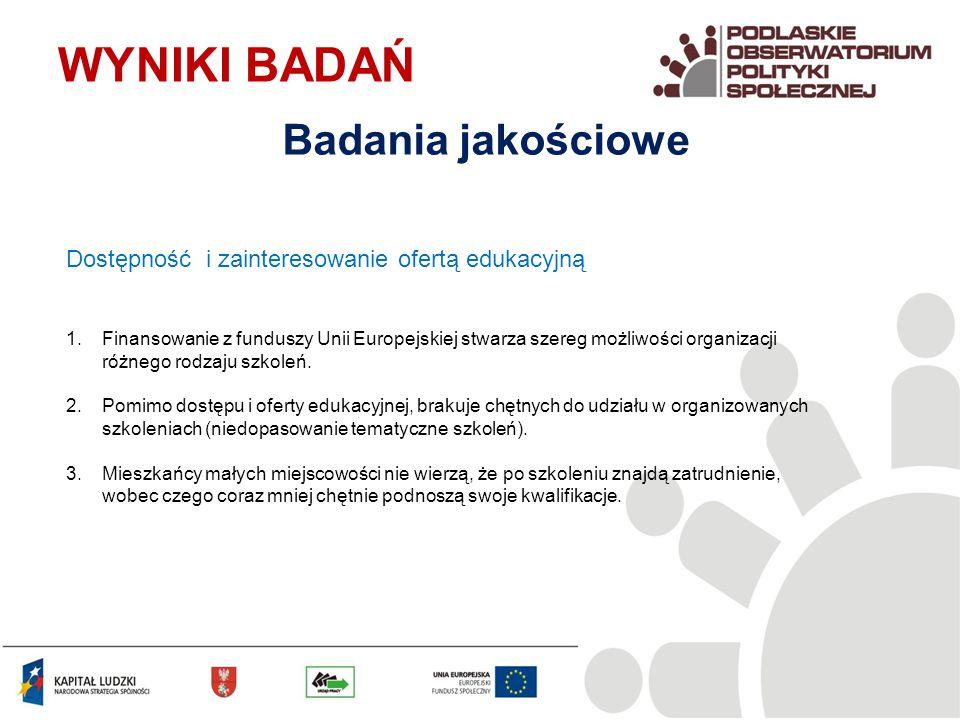 Dostępność i zainteresowanie ofertą edukacyjną 1.Finansowanie z funduszy Unii Europejskiej stwarza szereg możliwości organizacji różnego rodzaju szkoleń.