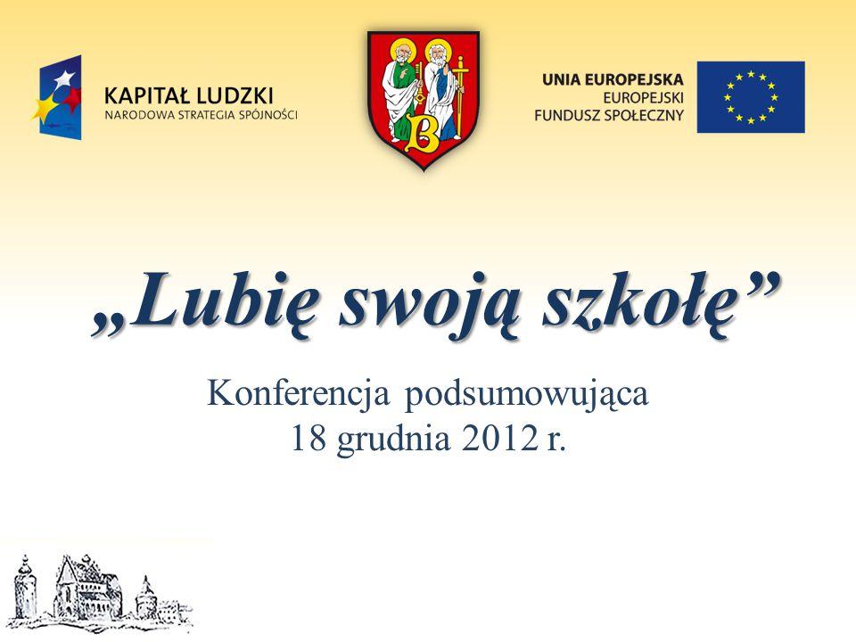 """""""Lubię swoją szkołę Konferencja podsumowująca 18 grudnia 2012 r."""