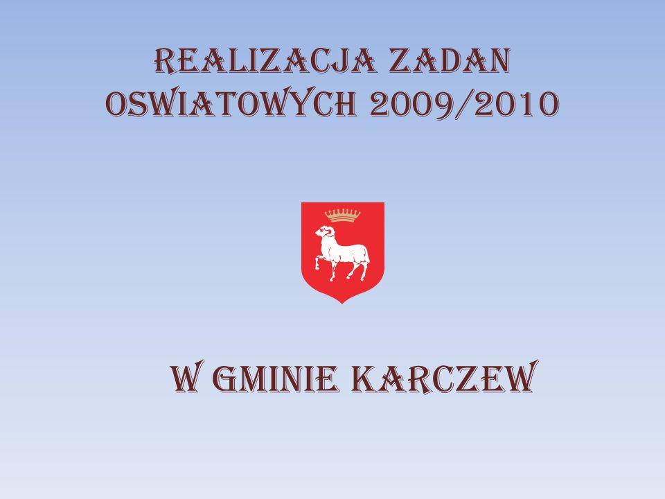 REALIZACJA ZADAN OSWIATOWYCH 2009/2010 W GMINIE KARCZEW