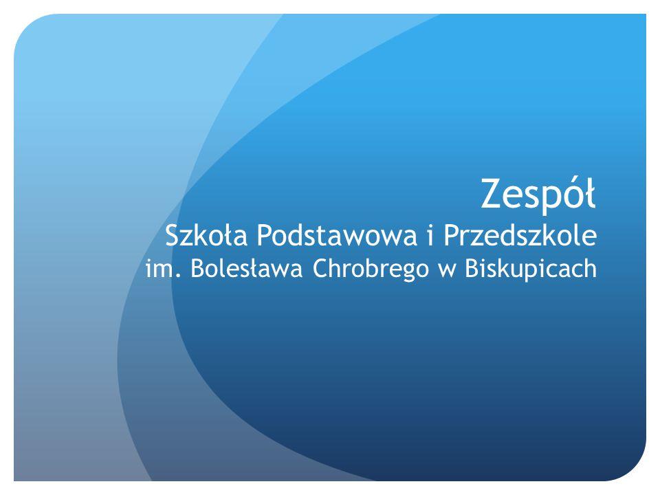 Zespół Szkoła Podstawowa i Przedszkole im. Bolesława Chrobrego w Biskupicach