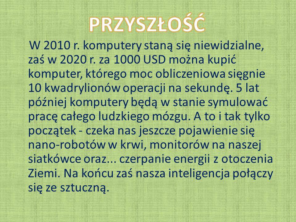W 2010 r. komputery staną się niewidzialne, zaś w 2020 r.