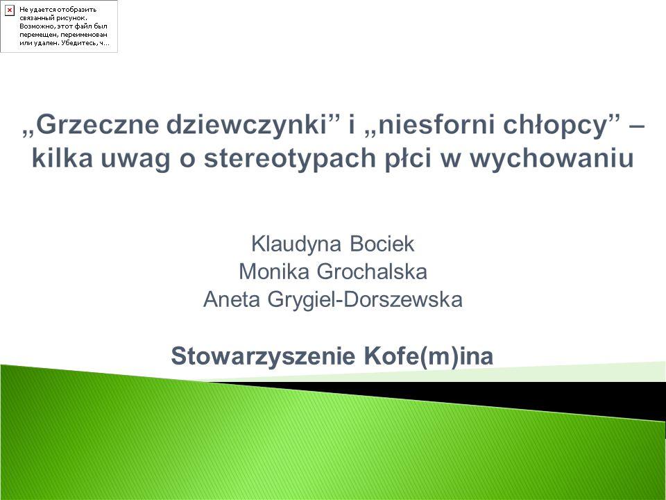 Klaudyna Bociek Monika Grochalska Aneta Grygiel-Dorszewska Stowarzyszenie Kofe(m)ina