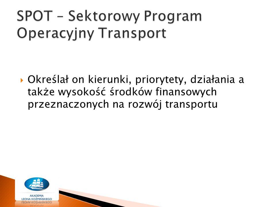  Określał on kierunki, priorytety, działania a także wysokość środków finansowych przeznaczonych na rozwój transportu