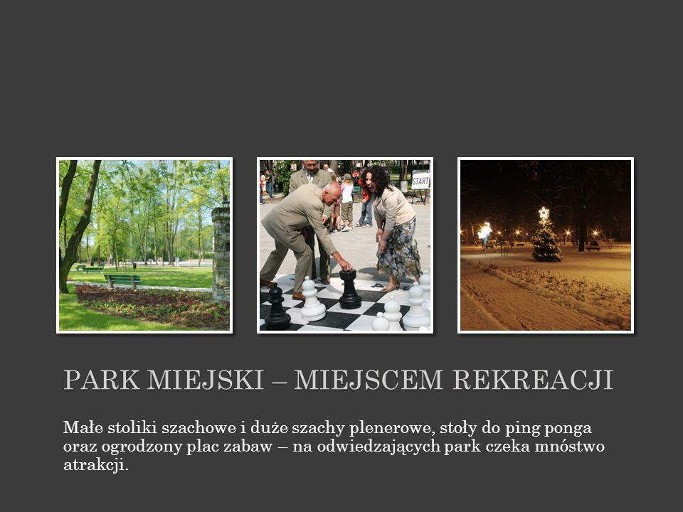 PARK MIEJSKI – MIEJSCEM REKREACJI Małe stoliki szachowe i duże szachy plenerowe, stoły do ping ponga oraz ogrodzony plac zabaw – na odwiedzających par