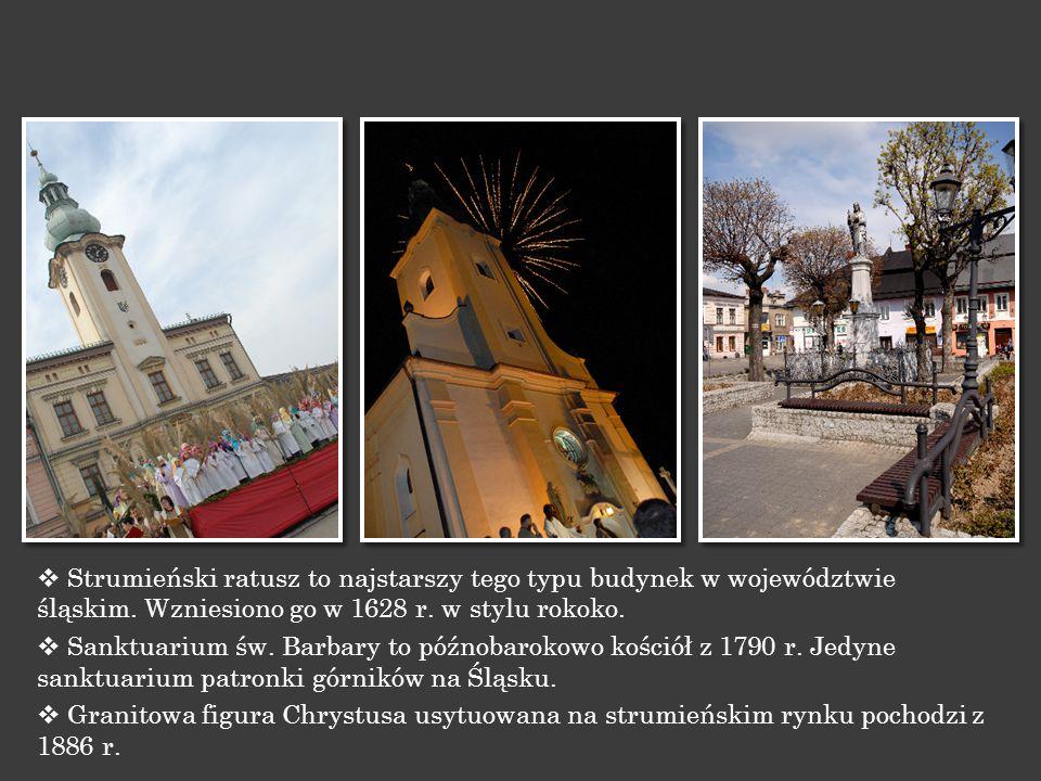  Strumieński ratusz to najstarszy tego typu budynek w województwie śląskim. Wzniesiono go w 1628 r. w stylu rokoko.  Sanktuarium św. Barbary to późn
