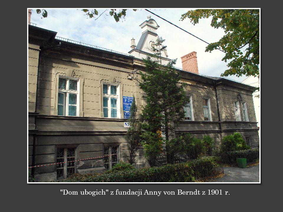 Dom ubogich z fundacji Anny von Berndt z 1901 r.