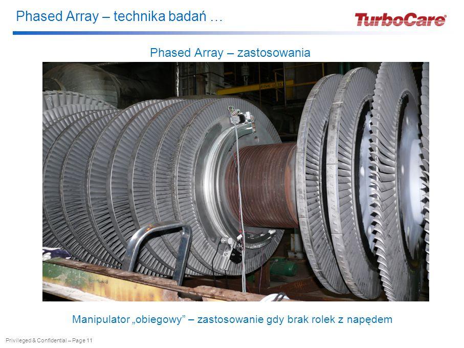 """Phased Array – technika badań … Privileged & Confidential – Page 11 Phased Array – zastosowania Manipulator """"obiegowy – zastosowanie gdy brak rolek z napędem"""