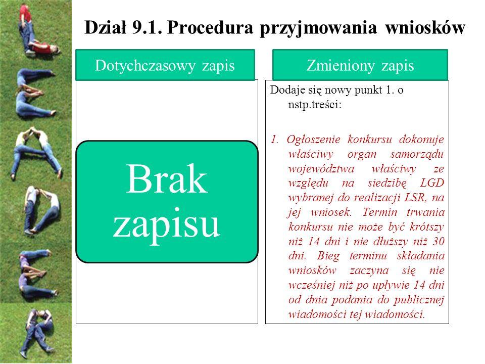 Dział 9.1. Procedura przyjmowania wniosków Brak zapisu Dodaje się nowy punkt 1.