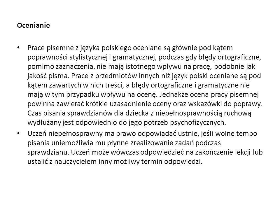 Ocenianie Prace pisemne z języka polskiego oceniane są głównie pod kątem poprawności stylistycznej i gramatycznej, podczas gdy błędy ortograficzne, po