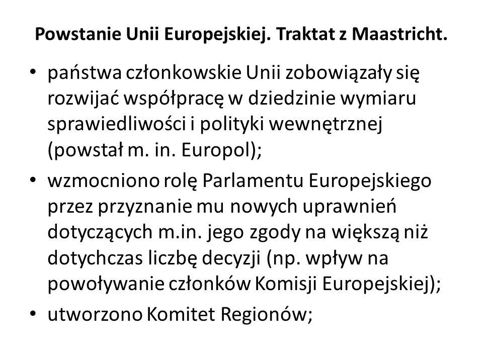 Powstanie Unii Europejskiej. Traktat z Maastricht. państwa członkowskie Unii zobowiązały się rozwijać współpracę w dziedzinie wymiaru sprawiedliwości