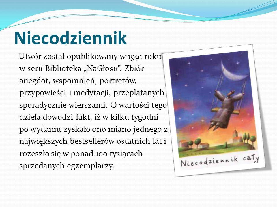 """Niecodziennik Utwór został opublikowany w 1991 roku w serii Biblioteka """"NaGłosu"""". Zbiór anegdot, wspomnień, portretów, przypowieści i medytacji, przep"""