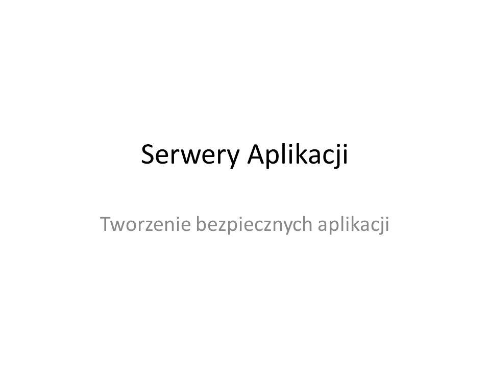 Serwery Aplikacji Tworzenie bezpiecznych aplikacji