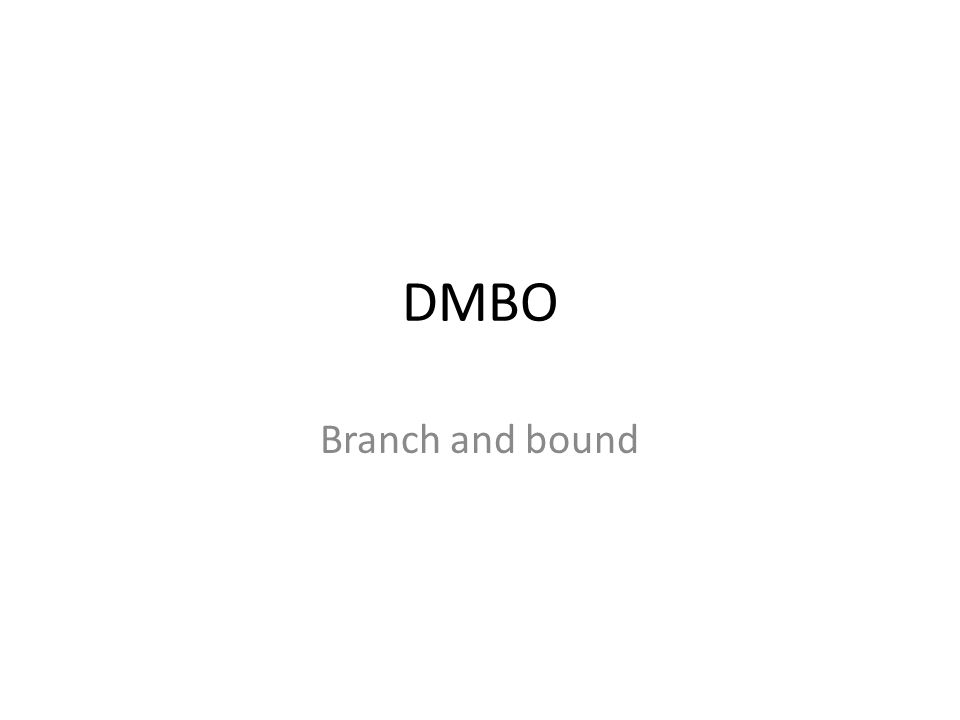 DMBO Branch and bound