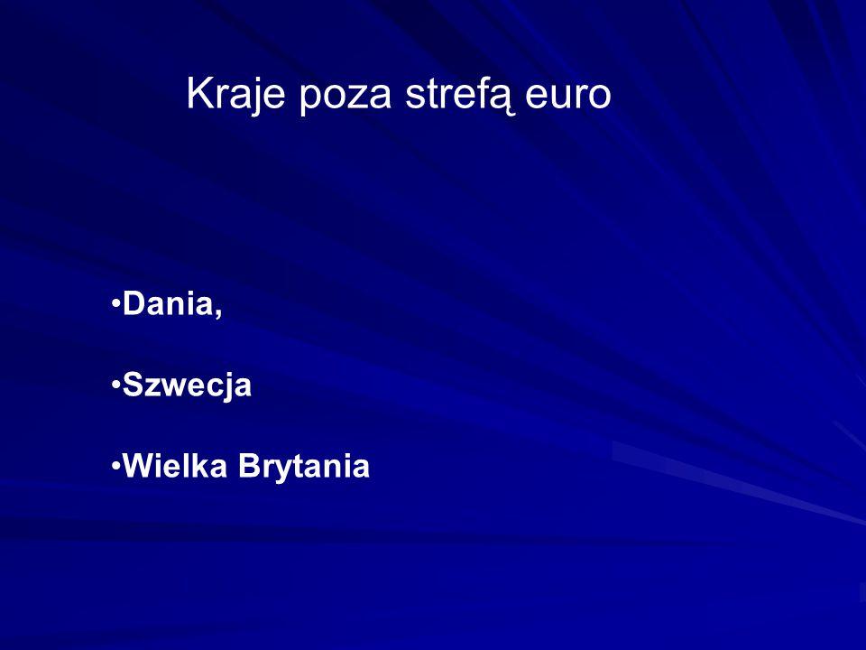Kraje poza strefą euro Dania, Szwecja Wielka Brytania