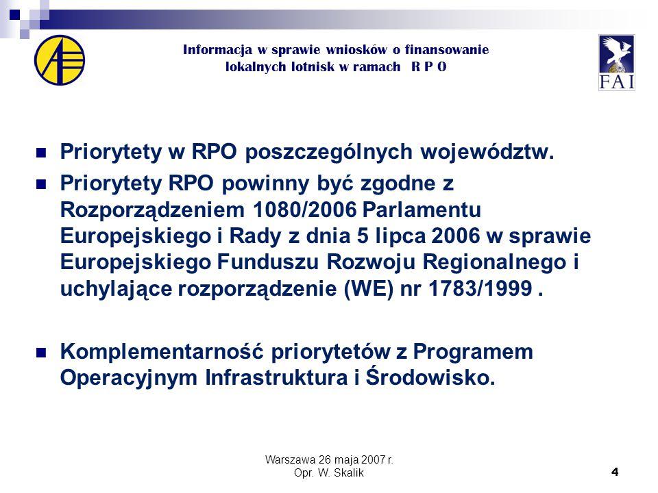 4 Informacja w sprawie wniosków o finansowanie lokalnych lotnisk w ramach R P O Priorytety w RPO poszczególnych województw.