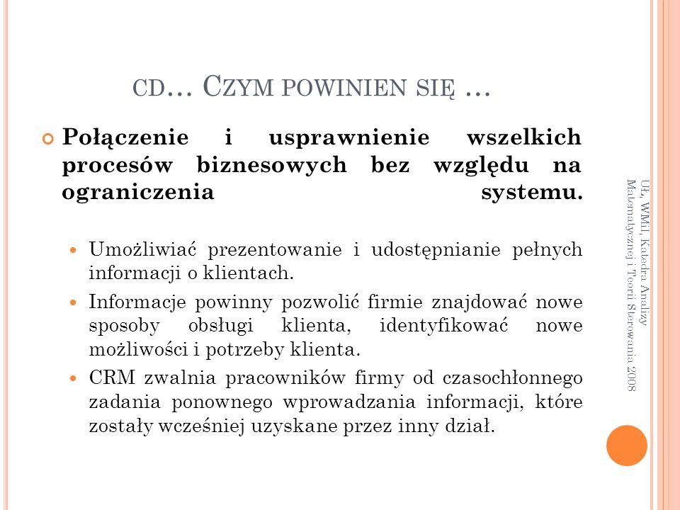 CD … C ZYM POWINIEN SIĘ … Połączenie i usprawnienie wszelkich procesów biznesowych bez względu na ograniczenia systemu. Umożliwiać prezentowanie i udo