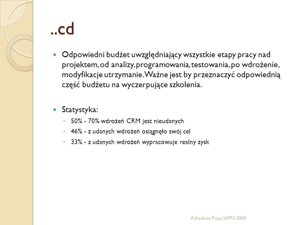 ..cd Odpowiedni budżet uwzględniający wszystkie etapy pracy nad projektem, od analizy, programowania, testowania, po wdrożenie, modyfikacje utrzymanie