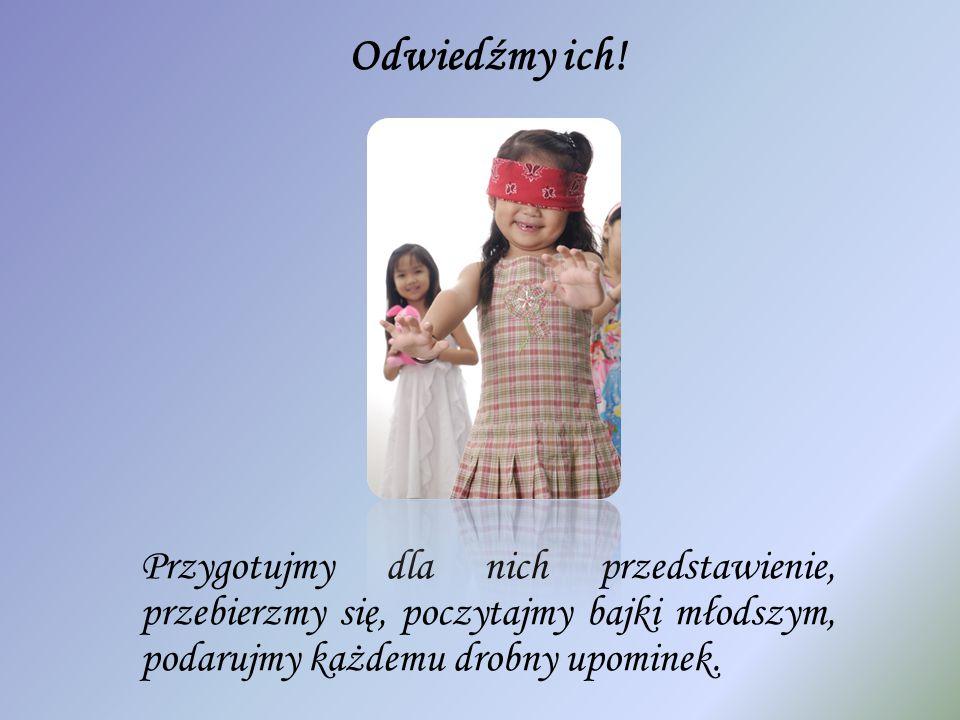 Może dla nas to niewiele, ale widząc uśmiech na twarzy dziecka, także czujemy się szczęśliwi!
