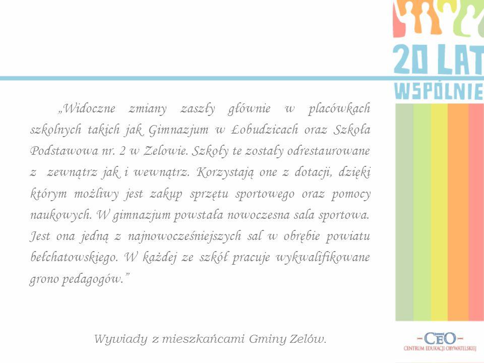"""""""Widoczne zmiany zaszły głównie w placówkach szkolnych takich jak Gimnazjum w Łobudzicach oraz Szkoła Podstawowa nr."""