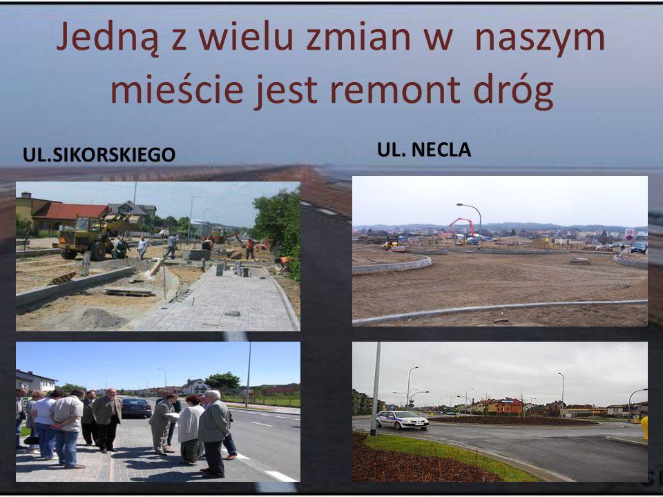 Jedną z wielu zmian w naszym mieście jest remont dróg UL.SIKORSKIEGO UL. NECLA
