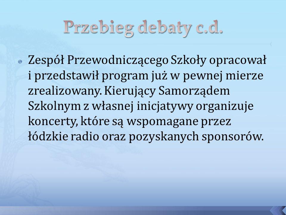  Zespół Przewodniczącego Szkoły opracował i przedstawił program już w pewnej mierze zrealizowany.