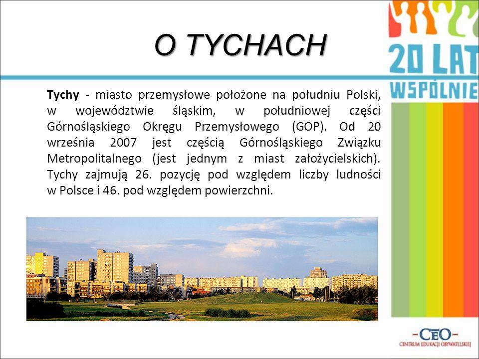 O TYCHACH Tychy - miasto przemysłowe położone na południu Polski, w województwie śląskim, w południowej części Górnośląskiego Okręgu Przemysłowego (GO