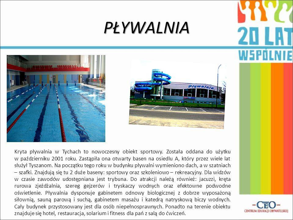 PŁYWALNIA Kryta pływalnia w Tychach to nowoczesny obiekt sportowy. Została oddana do użytku w październiku 2001 roku. Zastąpiła ona otwarty basen na o