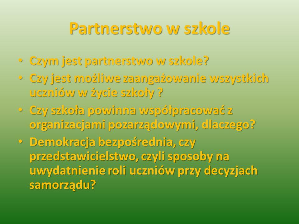 Partnerstwo w szkole Czym jest partnerstwo w szkole.
