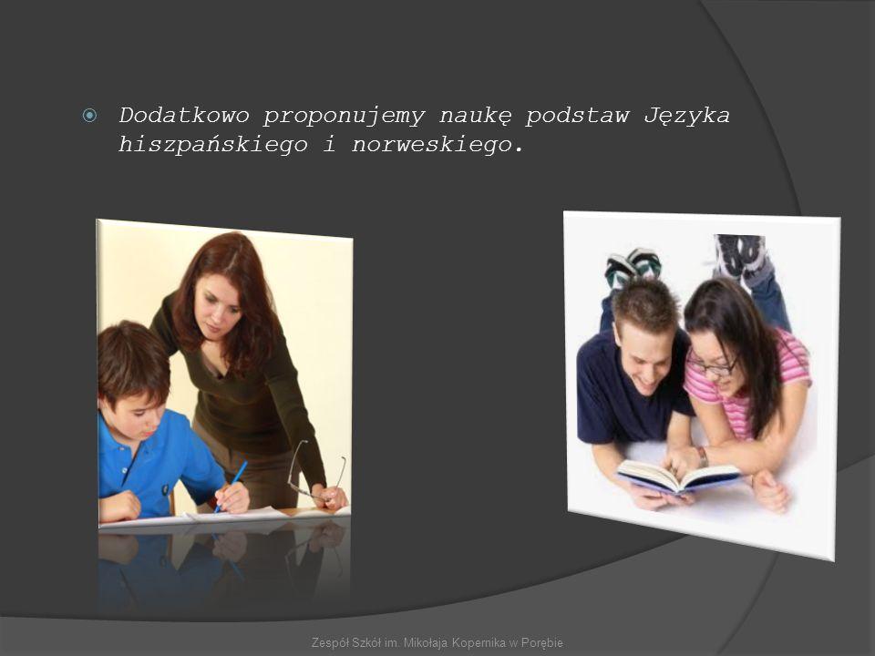 DDodatkowo proponujemy naukę podstaw Języka hiszpańskiego i norweskiego.