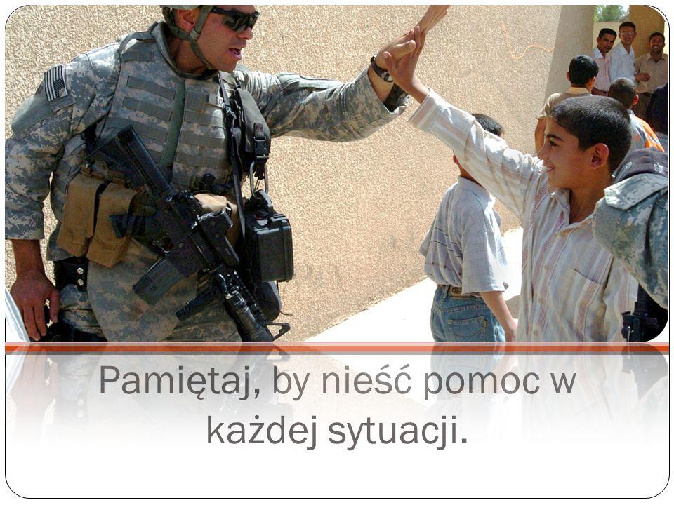 Pamiętaj, by nieść pomoc w każdej sytuacji.