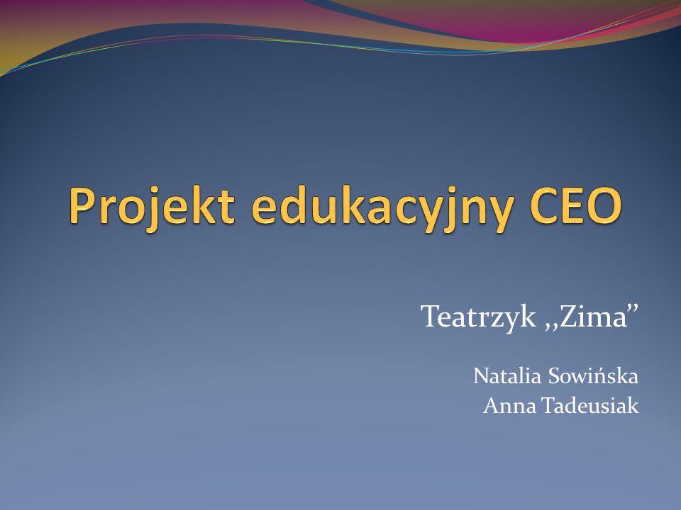 Teatrzyk,,Zima'' Natalia Sowińska Anna Tadeusiak