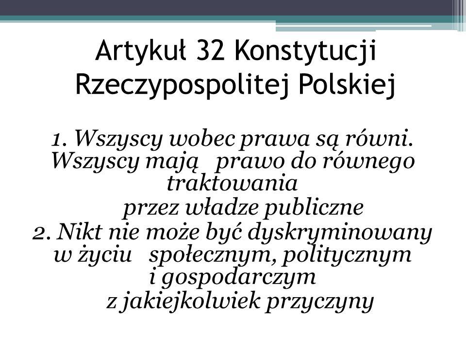 Artykuł 32 Konstytucji Rzeczypospolitej Polskiej 1.