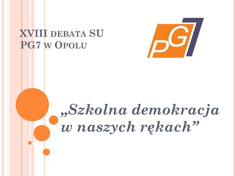 """XVIII DEBATA SU PG7 W O POLU """"Szkolna demokracja w naszych rękach"""