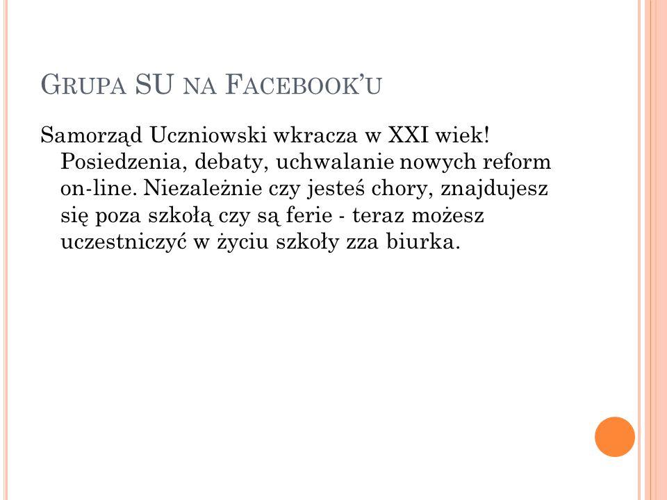 G RUPA SU NA F ACEBOOK ' U Samorząd Uczniowski wkracza w XXI wiek.