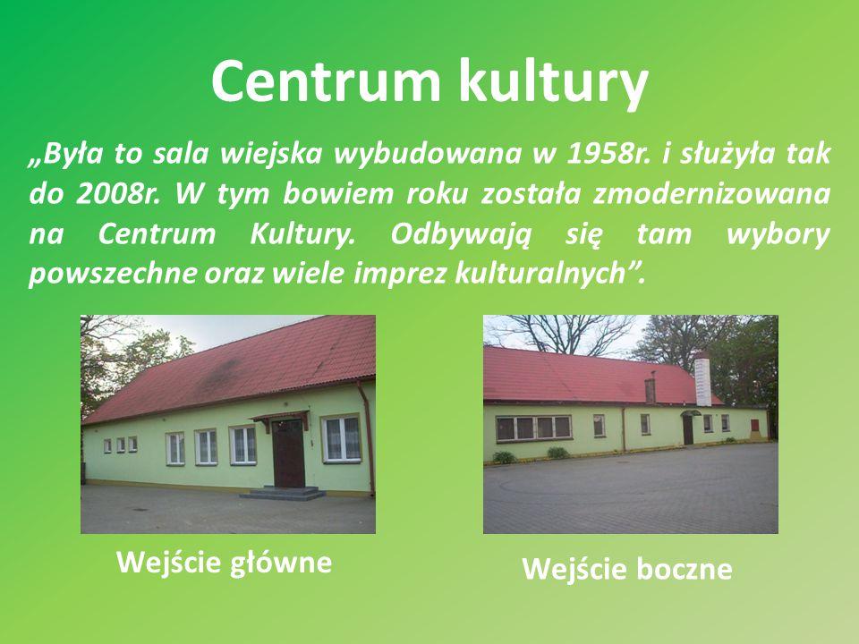 """Centrum kultury """"Była to sala wiejska wybudowana w 1958r."""