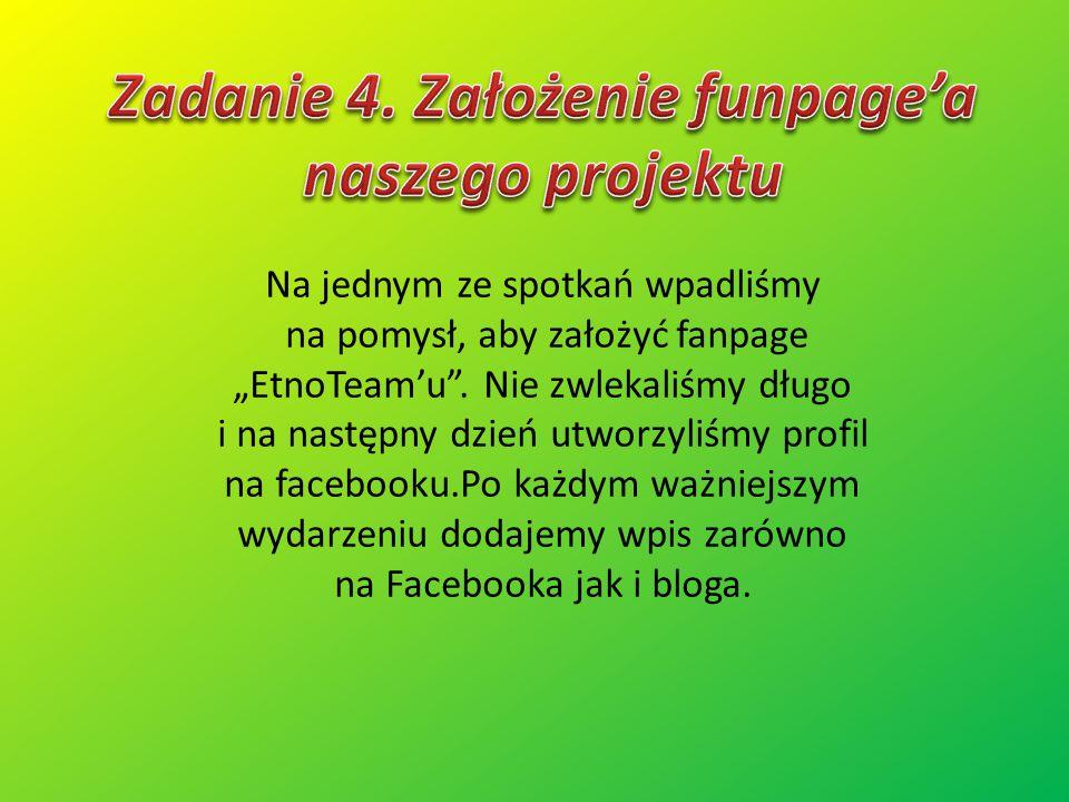 """Na jednym ze spotkań wpadliśmy na pomysł, aby założyć fanpage """"EtnoTeam'u"""". Nie zwlekaliśmy długo i na następny dzień utworzyliśmy profil na facebooku"""
