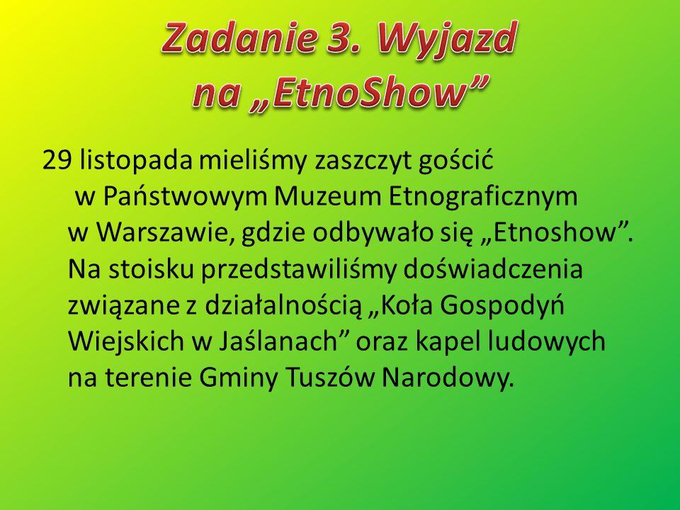 """29 listopada mieliśmy zaszczyt gościć w Państwowym Muzeum Etnograficznym w Warszawie, gdzie odbywało się """"Etnoshow"""". Na stoisku przedstawiliśmy doświa"""