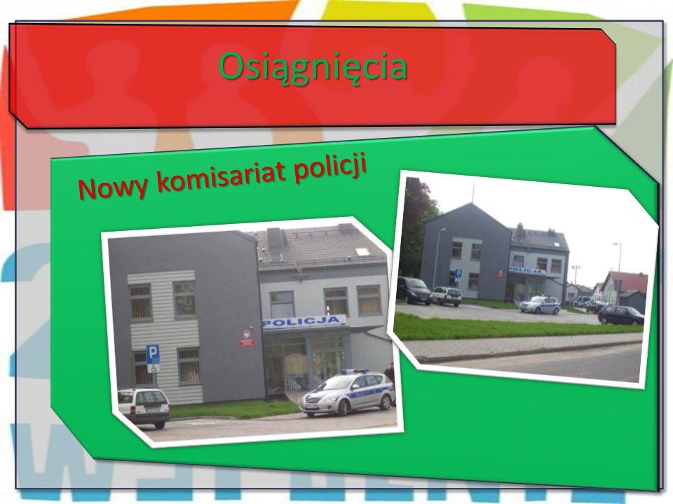 Osiągnięcia Nowy komisariat policji