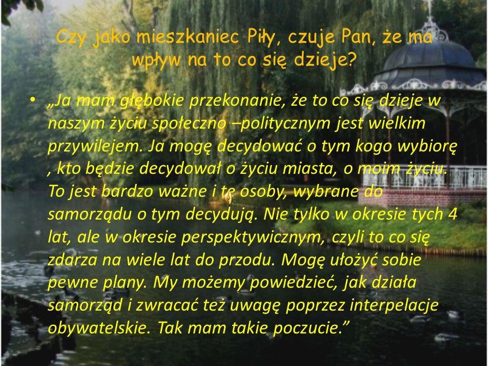 Jak Pan uważa, czy w ciągu minionych 20 lat w gminie Piła zaszły pozytywne zmiany.