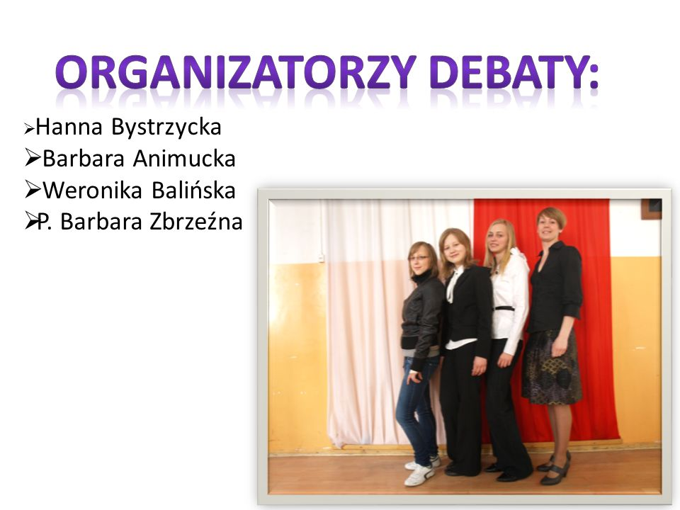  Hanna Bystrzycka  Barbara Animucka  Weronika Balińska  P. Barbara Zbrzeźna