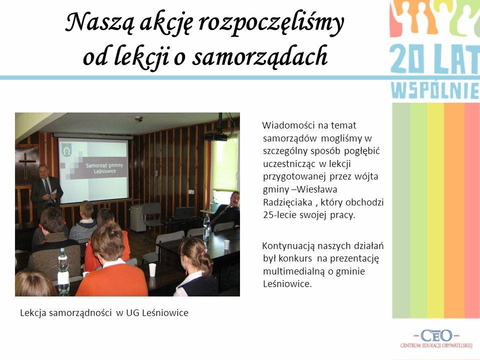 Naszą akcję rozpoczęliśmy od lekcji o samorządach Wiadomości na temat samorządów mogliśmy w szczególny sposób pogłębić uczestnicząc w lekcji przygotow