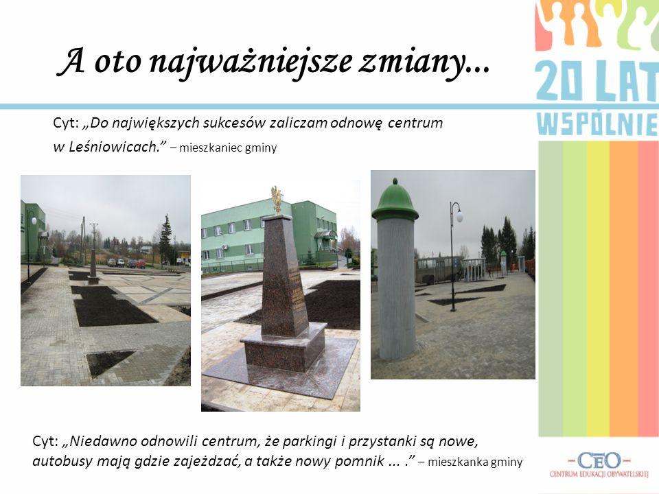 """A oto najważniejsze zmiany... Cyt: """"Do największych sukcesów zaliczam odnowę centrum w Leśniowicach."""" – mieszkaniec gminy Cyt: """"Niedawno odnowili cent"""