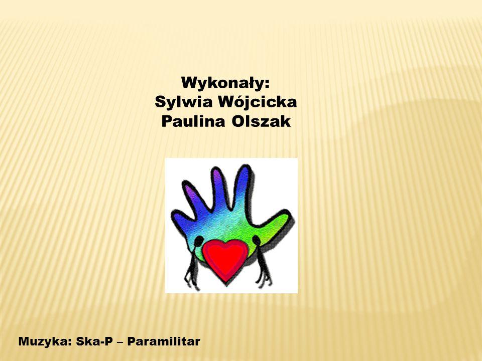 Wykonały: Sylwia Wójcicka Paulina Olszak Muzyka: Ska-P – Paramilitar