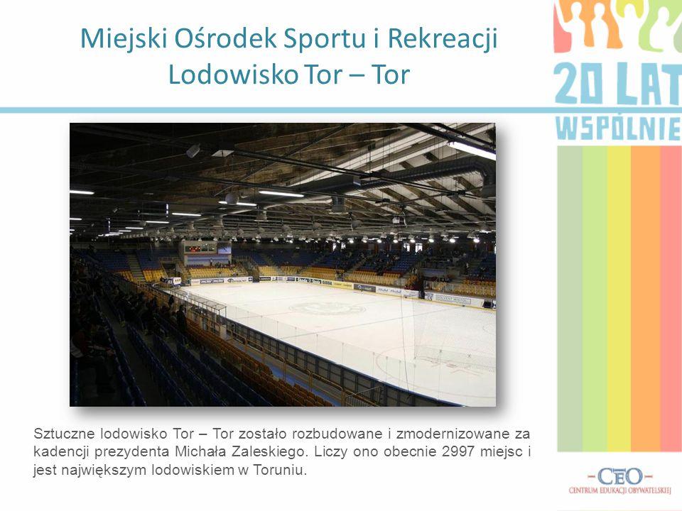 Miejski Ośrodek Sportu i Rekreacji Lodowisko Tor – Tor Sztuczne lodowisko Tor – Tor zostało rozbudowane i zmodernizowane za kadencji prezydenta Michał