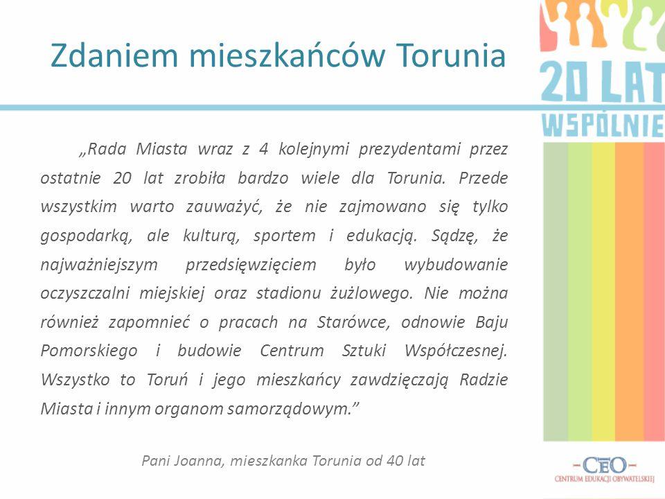 """""""Rada Miasta wraz z 4 kolejnymi prezydentami przez ostatnie 20 lat zrobiła bardzo wiele dla Torunia. Przede wszystkim warto zauważyć, że nie zajmowano"""