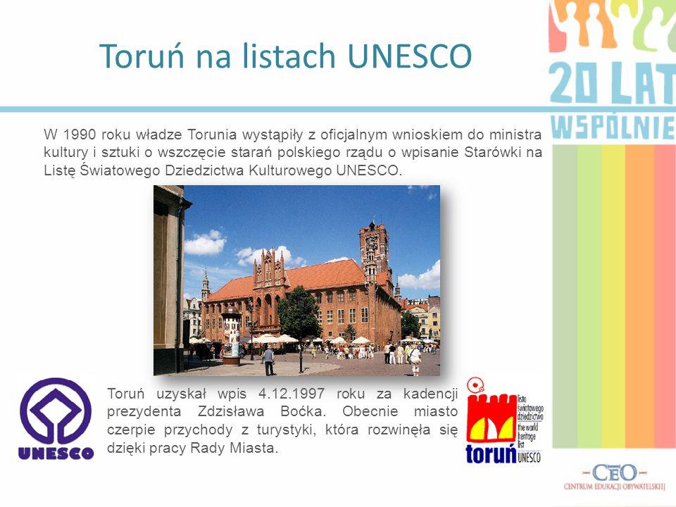Toruń na listach UNESCO W 1990 roku władze Torunia wystąpiły z oficjalnym wnioskiem do ministra kultury i sztuki o wszczęcie starań polskiego rządu o