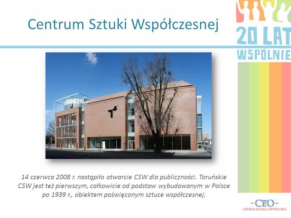 Centrum Sztuki Współczesnej 14 czerwca 2008 r. nastąpiło otwarcie CSW dla publiczności. Toruńskie CSW jest też pierwszym, całkowicie od podstaw wybudo